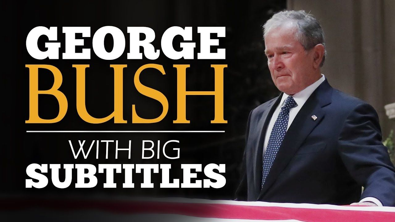 George W Bush Emotional Eulogy For His Father English Speech Motivational Speeches Good Good Father