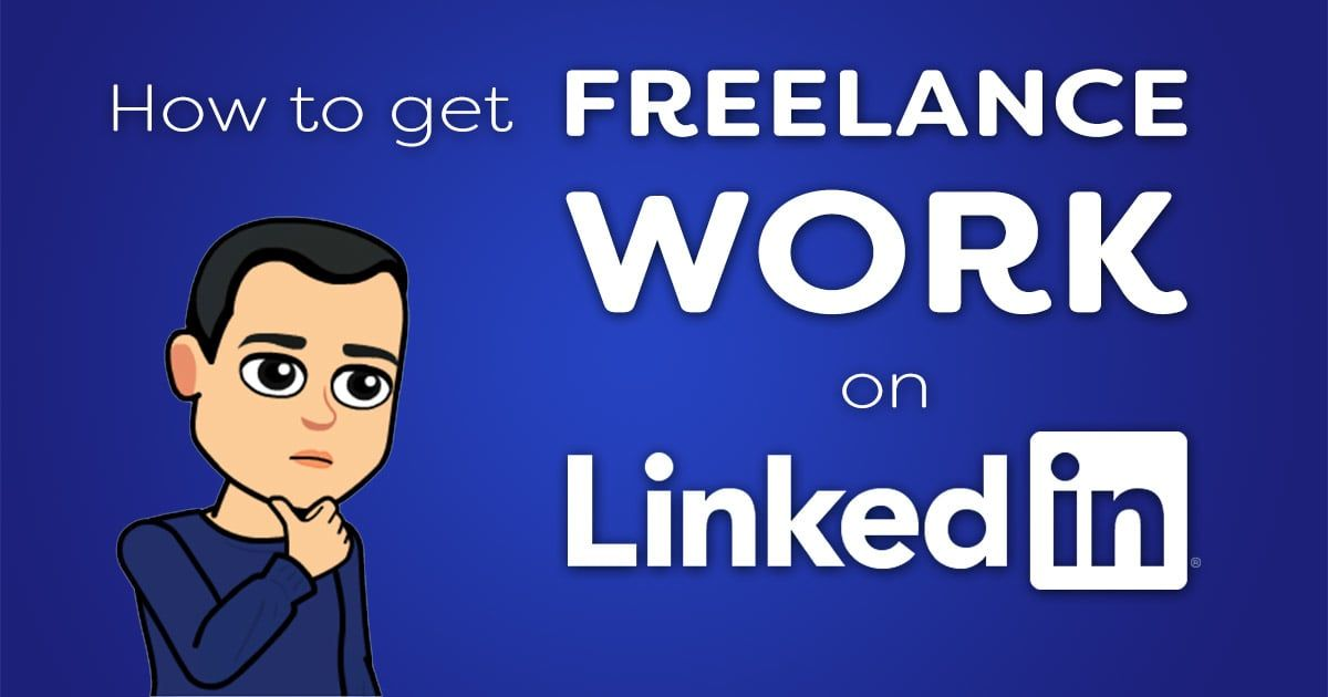 How To Get Freelance Work On Linkedin Freelance Work Writing Services Freelance
