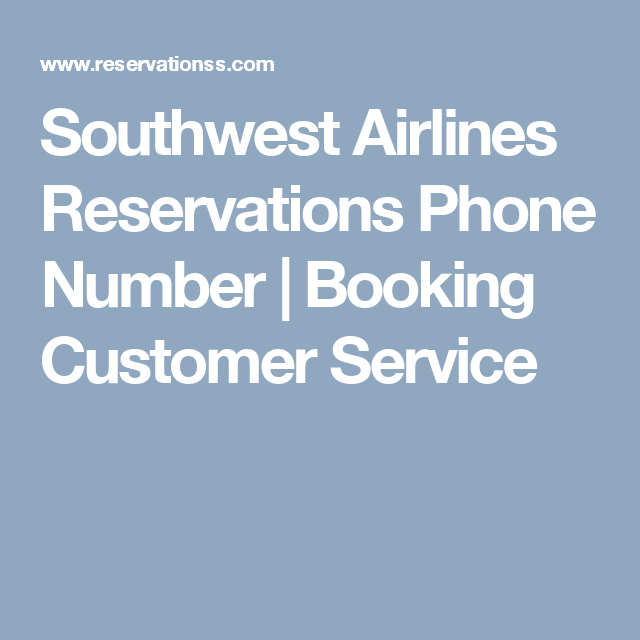 Southwest Airlines Reservations Phone Number Booking
