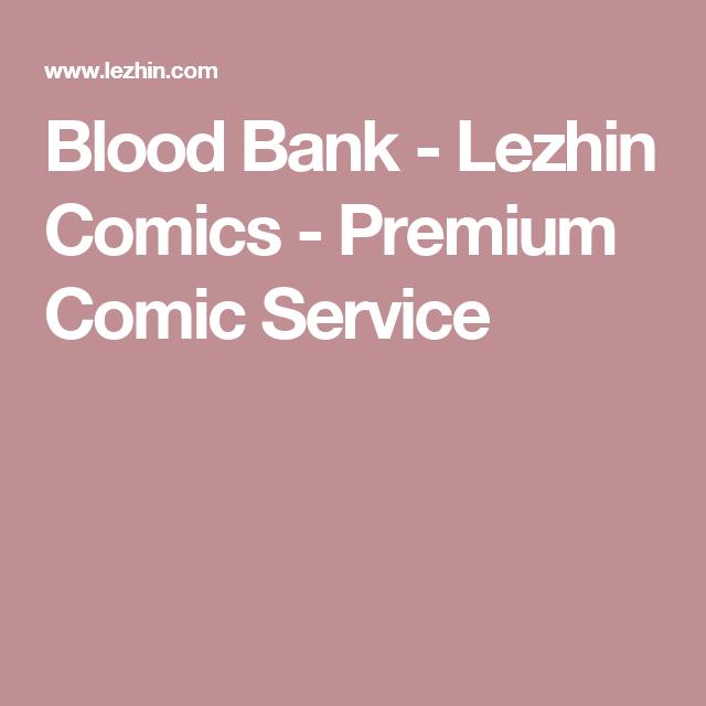 Blood Bank - Lezhin Comics - Premium Comic Service