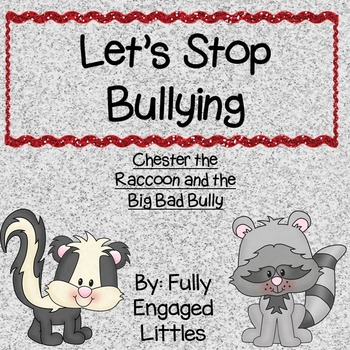Stop Bullying Chester Raccoon And The Big Bad Bully Books