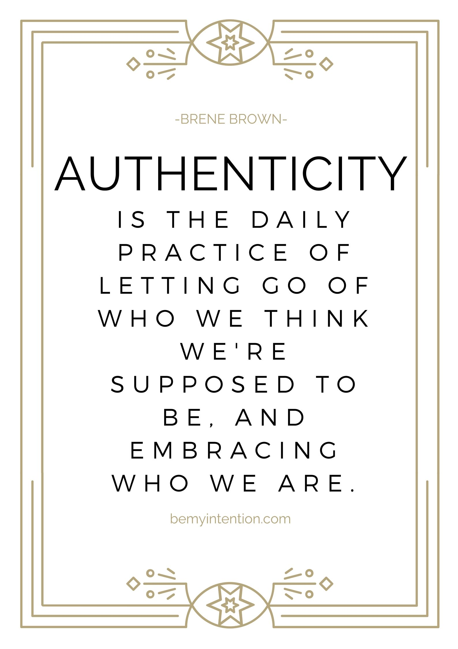 brene brown authenticity quote. new years goals. bemyintention.com ...