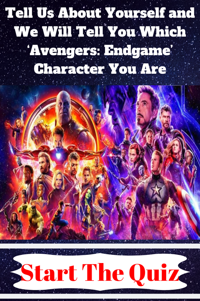 Tell Us About Yourself and We Will Tell You Which 'Avengers: Endgame' Character You Are  Pretty
