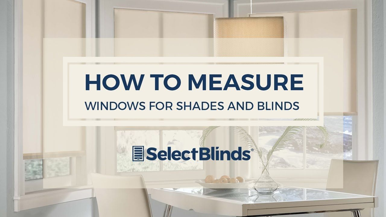 How to measure windows for your blinds and shades