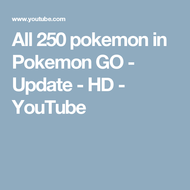 All 250 pokemon in Pokemon GO - Update - HD - YouTube