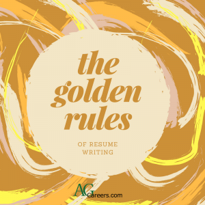 the golden rules of resume writing