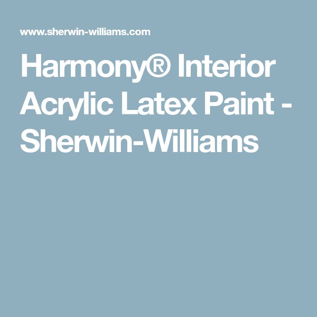 Harmony® Interior Acrylic Latex Paint   Sherwin Williams