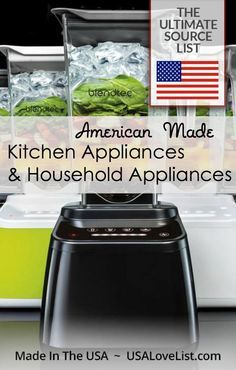American Made Appliances A Made In Usa Source List Of Kitchen Appliances Household Appliances Usa Love List Kitchen Appliances Appliances Household Appliances