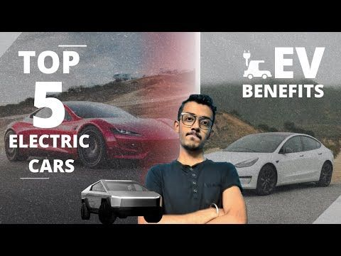 Top 5 best ELECTRIC CARS and their BENEFITS| EV FUTURE| PI TECH #Electriccars - YouTube