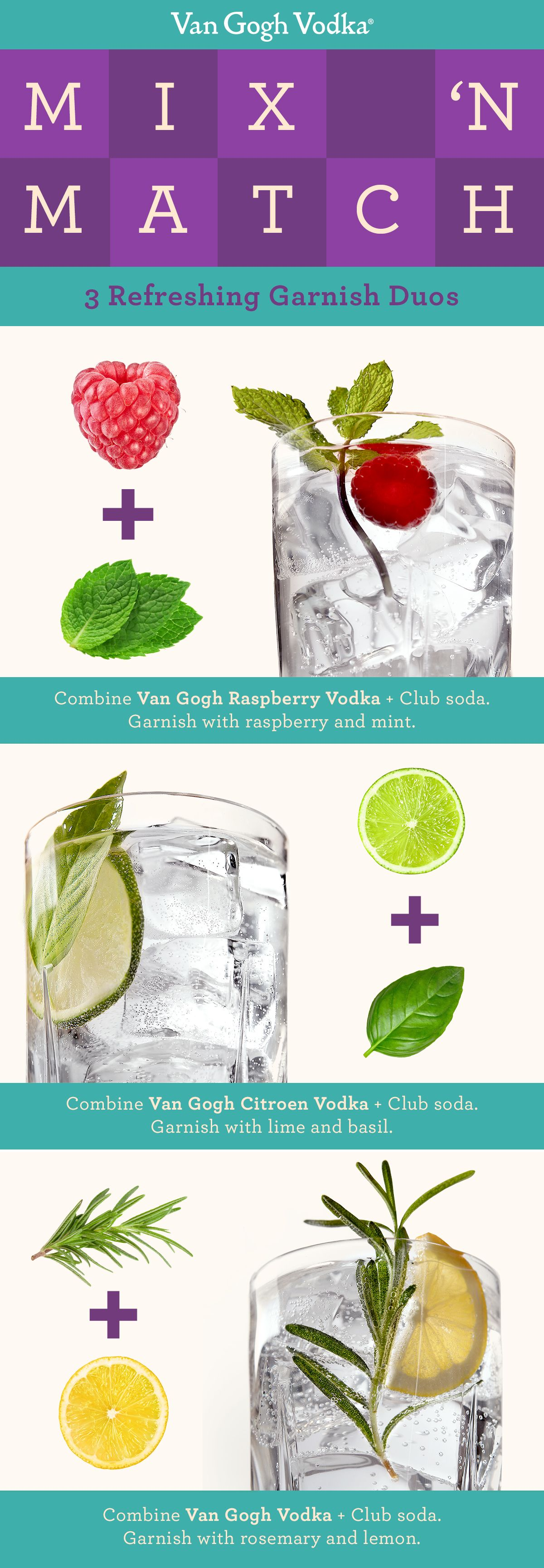 Create countless cocktails by mix and matching your favorite flavors of Van Gogh Vodka with club soda and a simple garnish. Try one of our favorite combos or create your own!