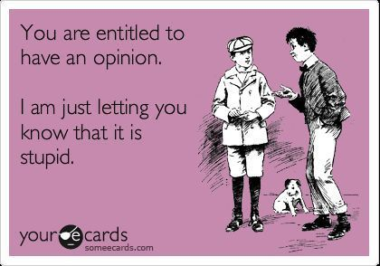 And that's my opinion!