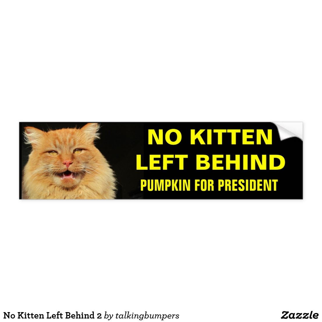 No Kitten Left Behind 2 Bumper Sticker Following George H W Bush And His Campaign Of No Child Left Bumper Stickers Cat Bumper Stickers Car Bumper Stickers