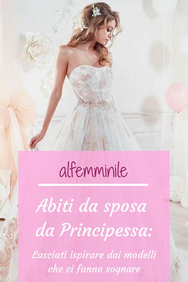cc1da51af7bf Abiti da sposa da Principessa  modelli per sognare!