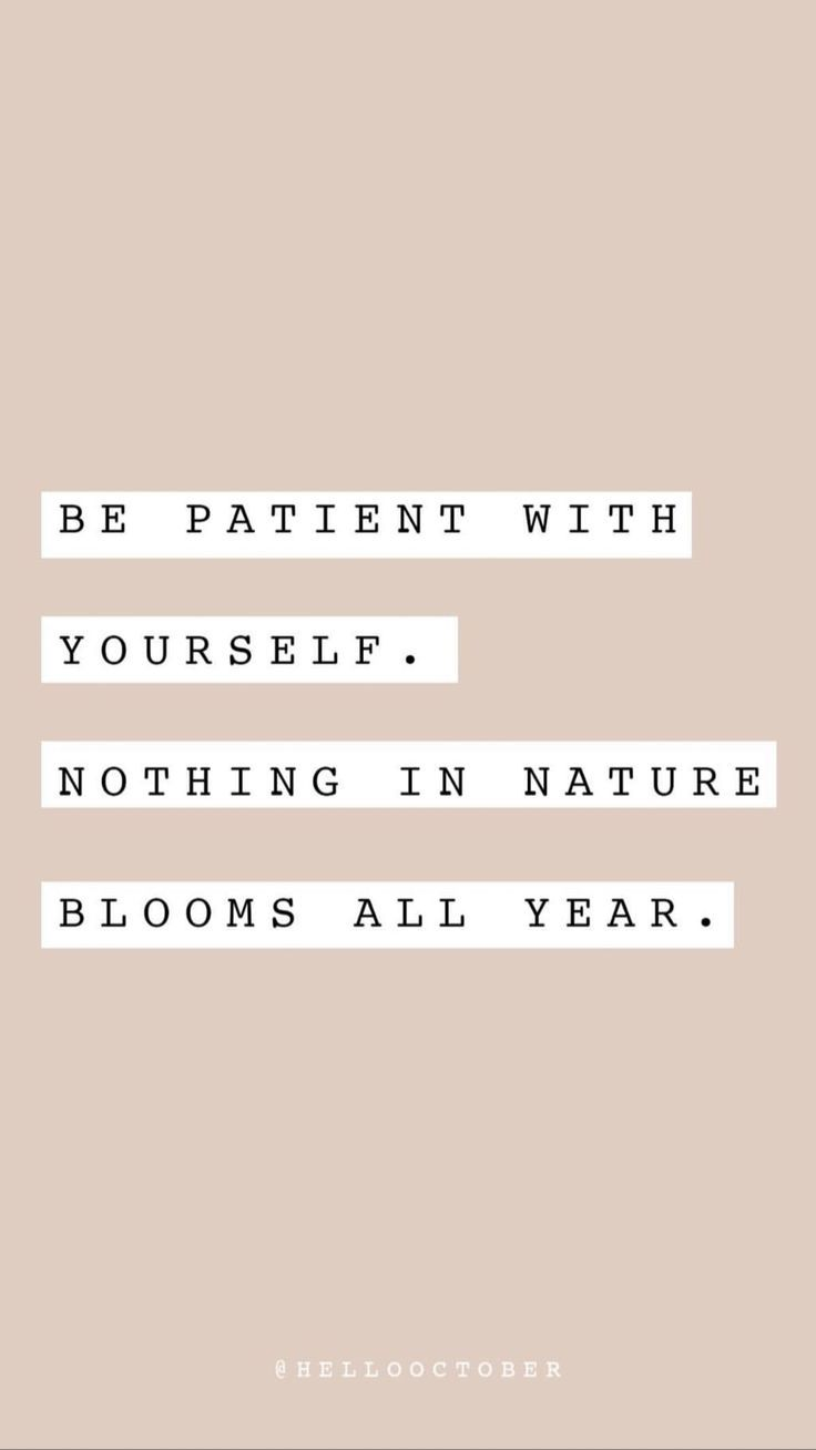 nothing in nature blooms all year Self love quote