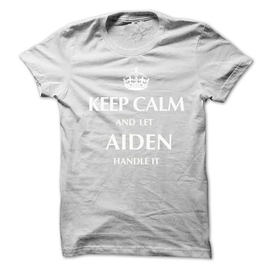 Keep Calm and Let AIDEN  Handle It.New T-shirt - #loose tee #country sweatshirt. TRY => https://www.sunfrog.com/No-Category/Keep-Calm-and-Let-AIDEN-Handle-ItNew-T-shirt.html?68278