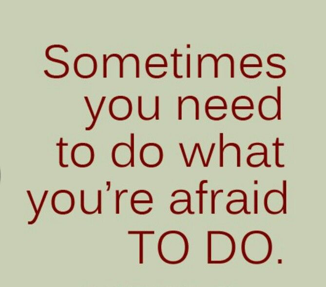 Reach beyond the fears