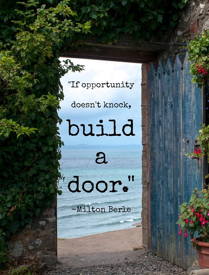 If Opportunity Doesnt Knock Build A Door Milton Berle