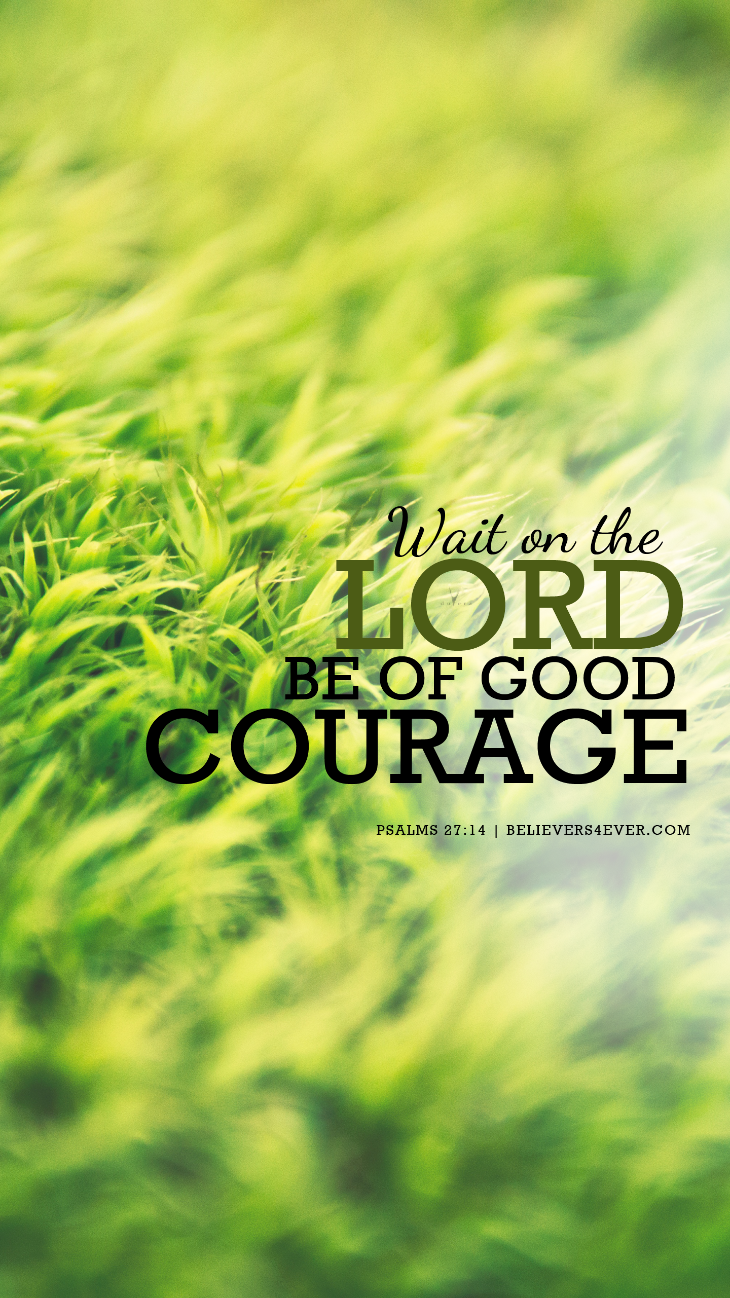 Wait on the Lord Be of good courage Psalm 27 14 Free Christian