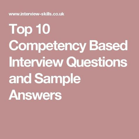 Top 10 Competency Based Interview Questions and Sample ...