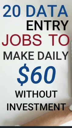 20 Data Entry Jobs to Make Daily $60 Without Inves