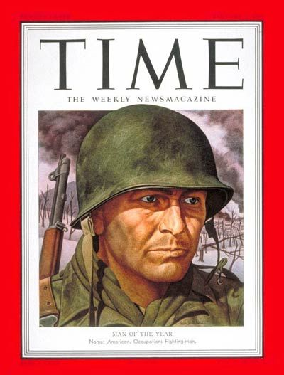 "1950 TIME Person-of-the-Year:  THE AMERICAN FIGHTING-MAN   ~  ""He has been called soft and tough, resourceful and unskilled, unbelievably brave and unbelievably timid, thoroughly disciplined and scornfu..."