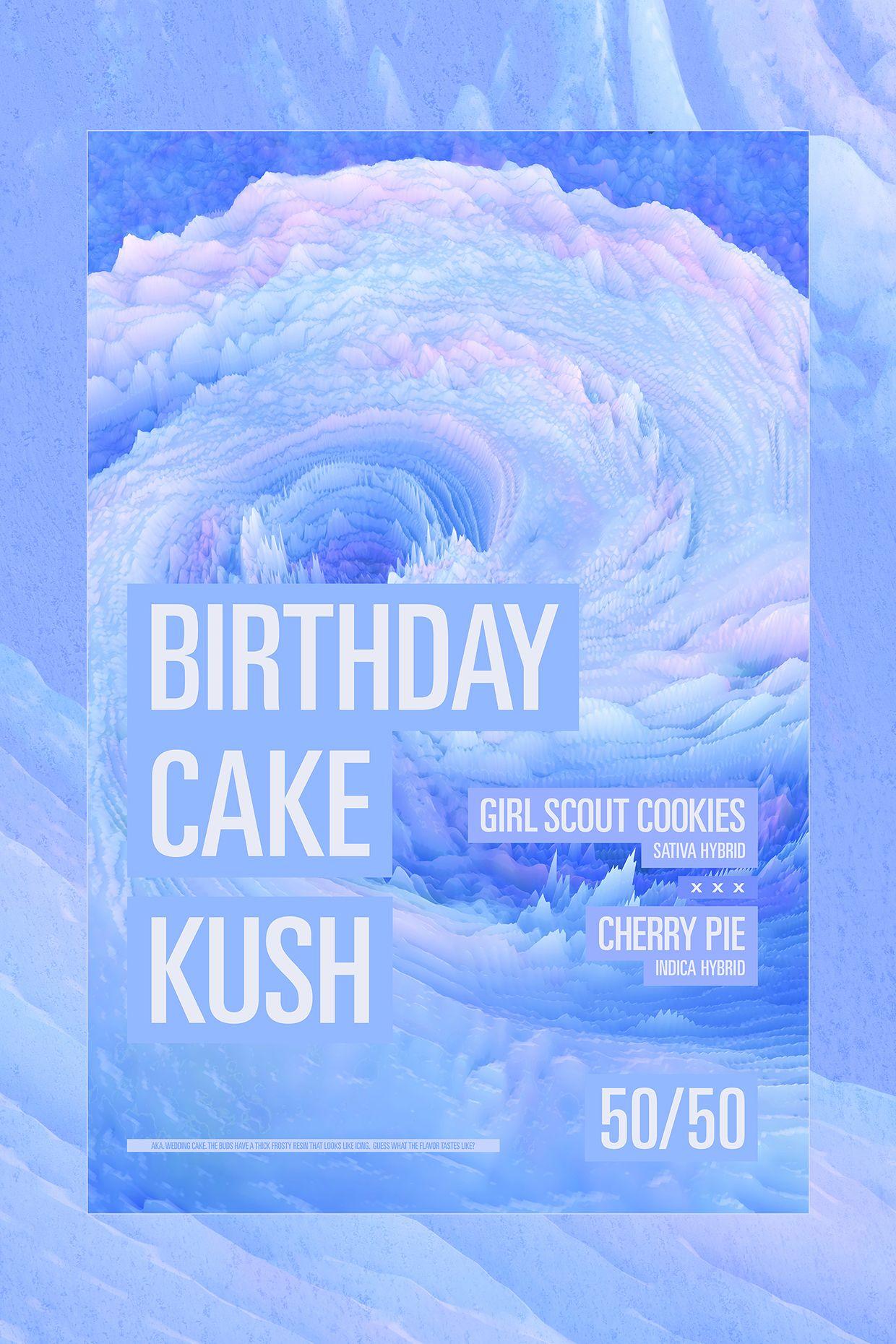 Strain Birthday Cake Kush Marijuana Poster On Behance Abstract Art
