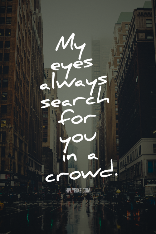 I want to find you