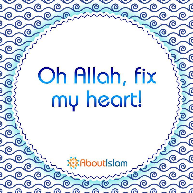 Allahumma Aslih Qalbi Oh Allah, fix my heart 🙏 | Oh allah, Allah, Islamic  quotes