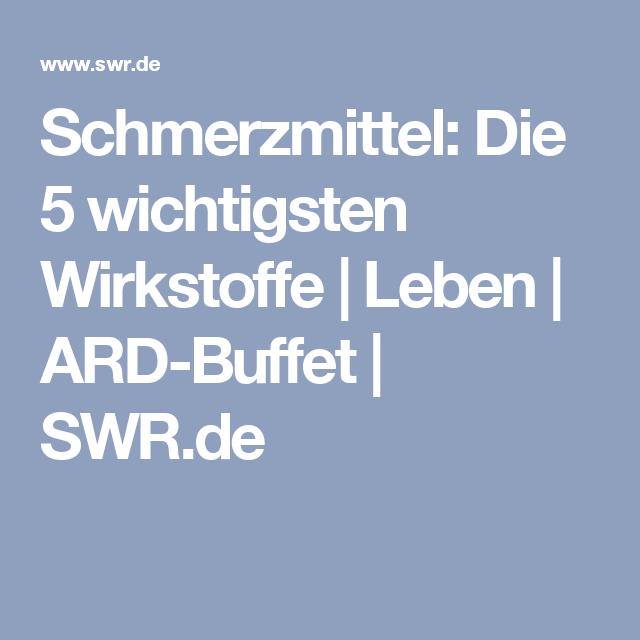 Schmerzmittel: Die 5 wichtigsten Wirkstoffe | Leben | ARD-Buffet | SWR.de
