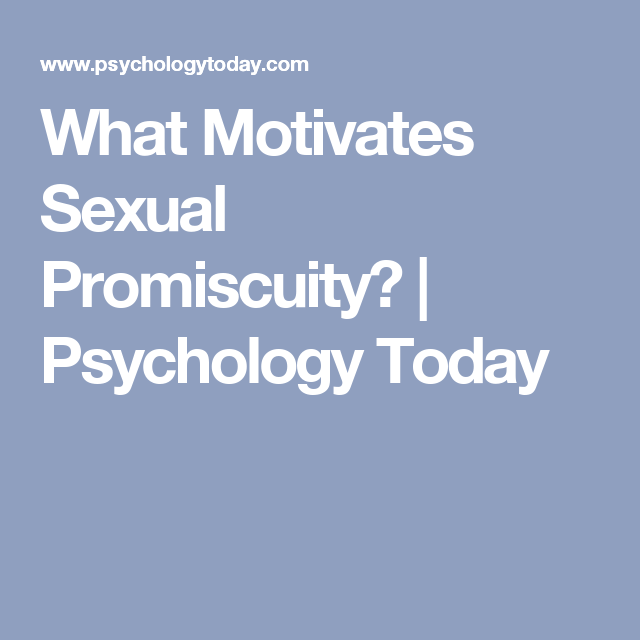 Psychology behind promiscuity