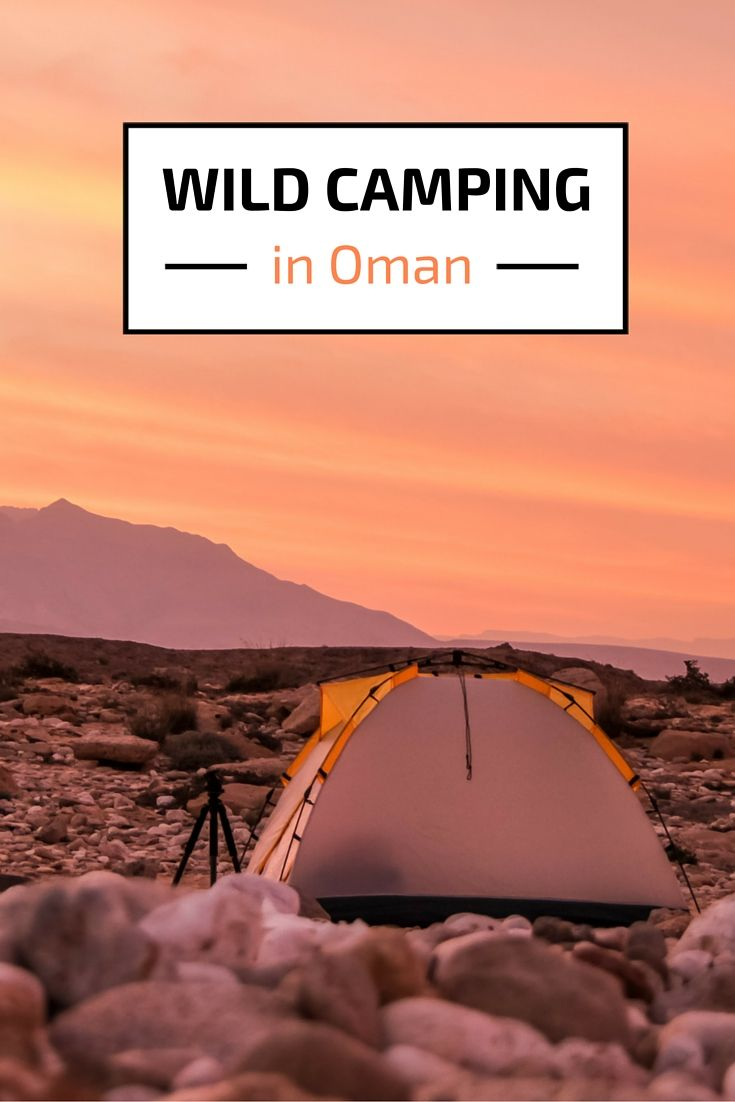 Wild Camping In Oman Equipment Photos Tips Camping Spots Camping Spots Camping Locations Camping Safety