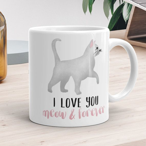 i love you meow and forever ceramic mug 11oz or 15oz funny cat lover kitten cats pet animals kitty valentines day gift funny coffee mugs