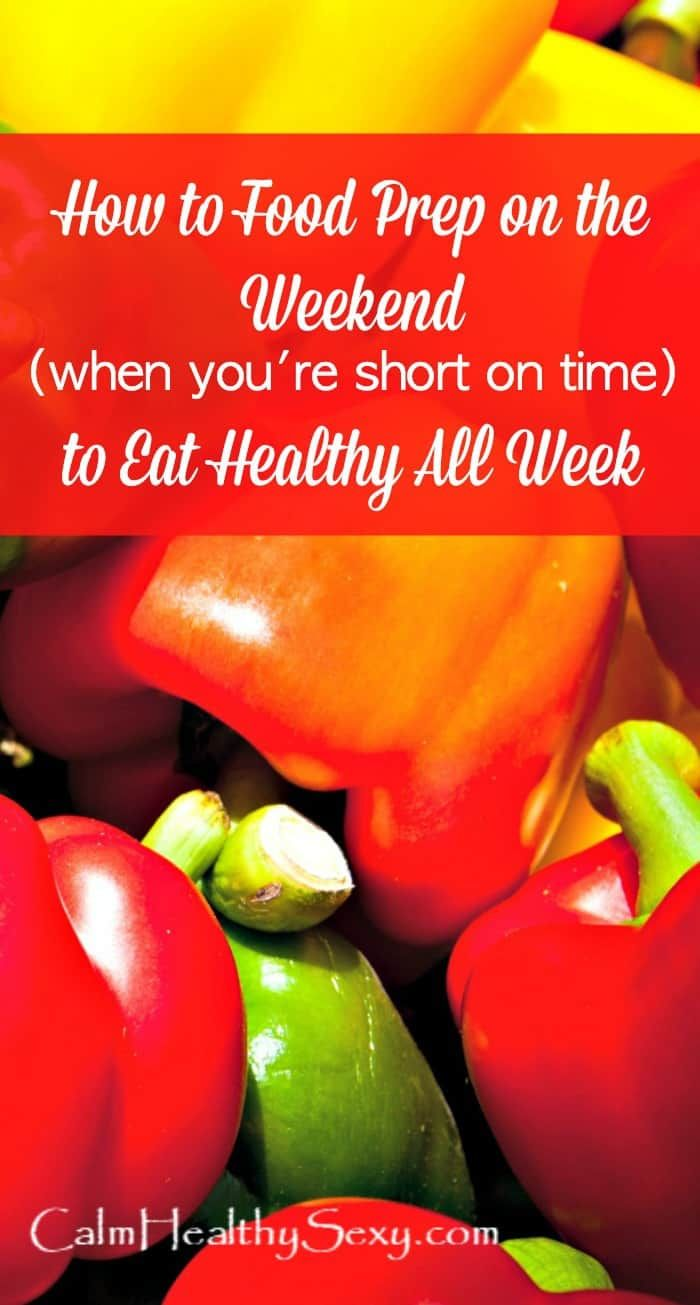 Weekly Meal Prep - Prep Food this Weekend to Eat Healthy All Week #weeklymealprep