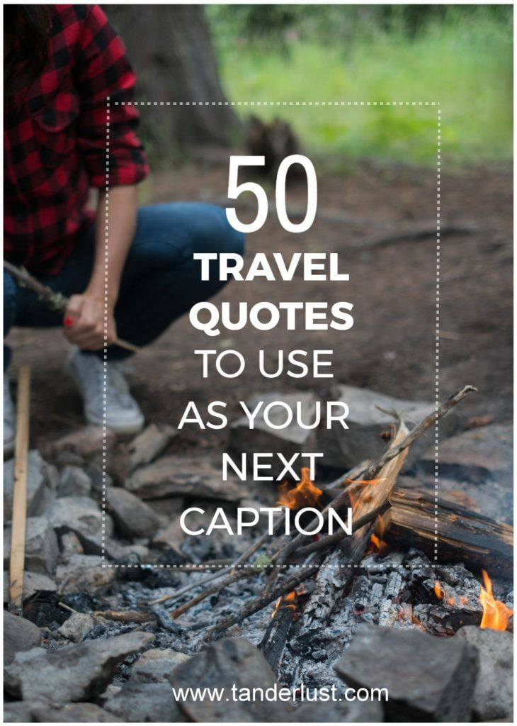 50 Travel Quotes to use as your next caption