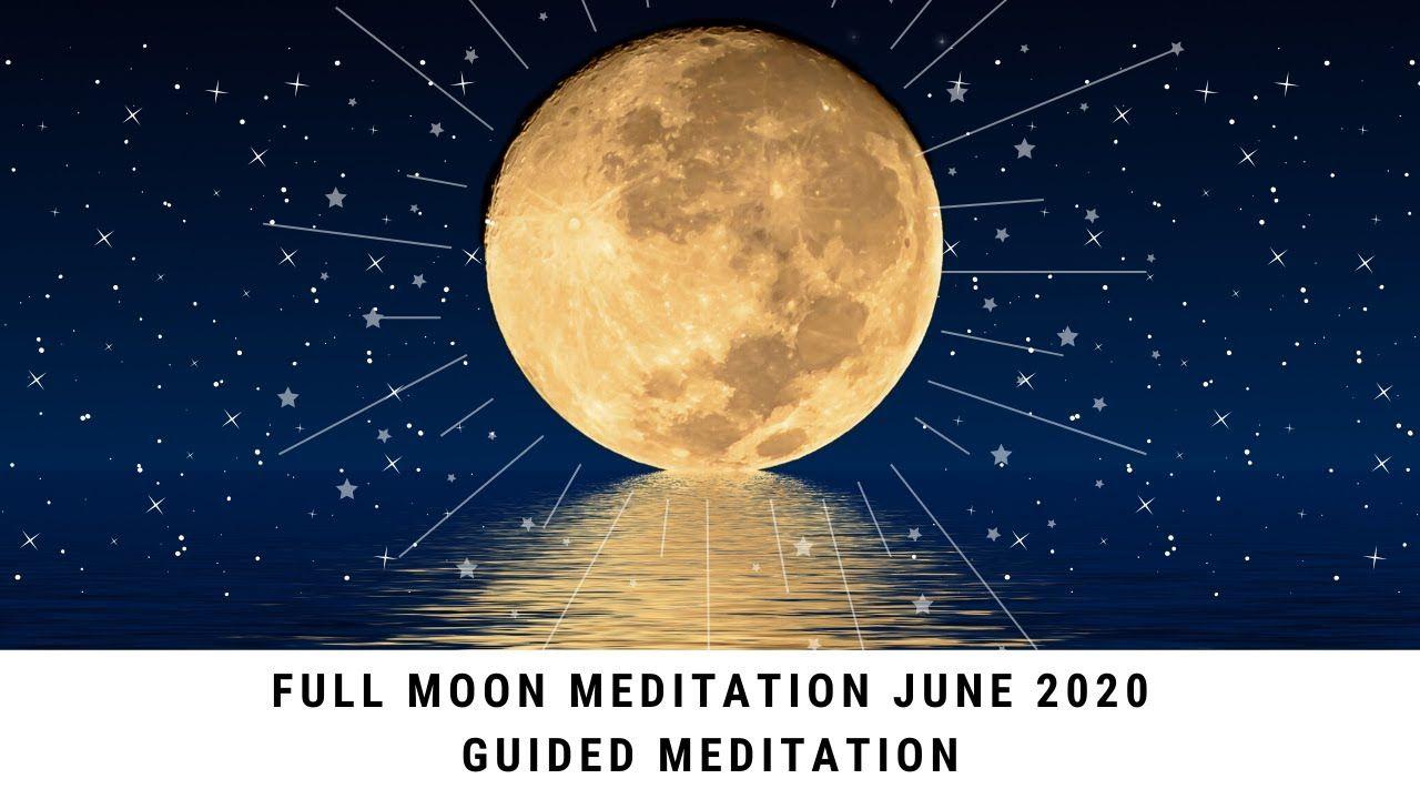 Full Moon Meditation June 2020 | Full Moon Guided ...
