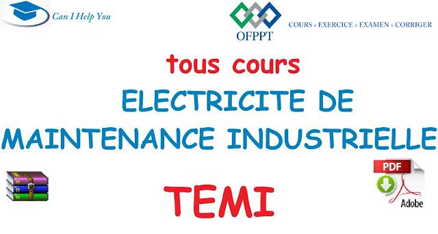 Tous Cours Temi Pdf جميع دروس Electricite De Maintenance Industrielle Ofppt Cours Exercice E Maintenance Industrielle Electricite Electricite Industrielle
