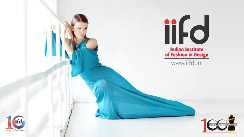Best Fashion Designing College In Chandigarh 100 Placement Call Now 09803329989 Www Iifd In Fashion D Fashion Design Fashion Designing Colleges Fashion