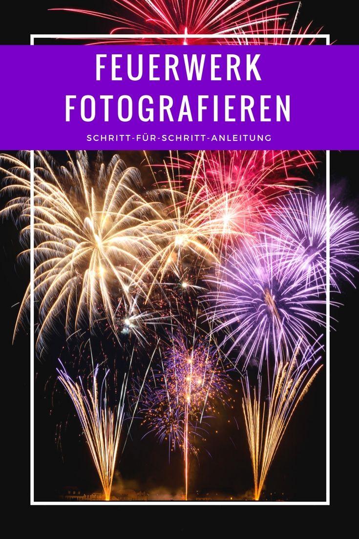 Tipps Beim Fotografieren feuerwerk richtig fotografieren tipps zur fotografie fotografie