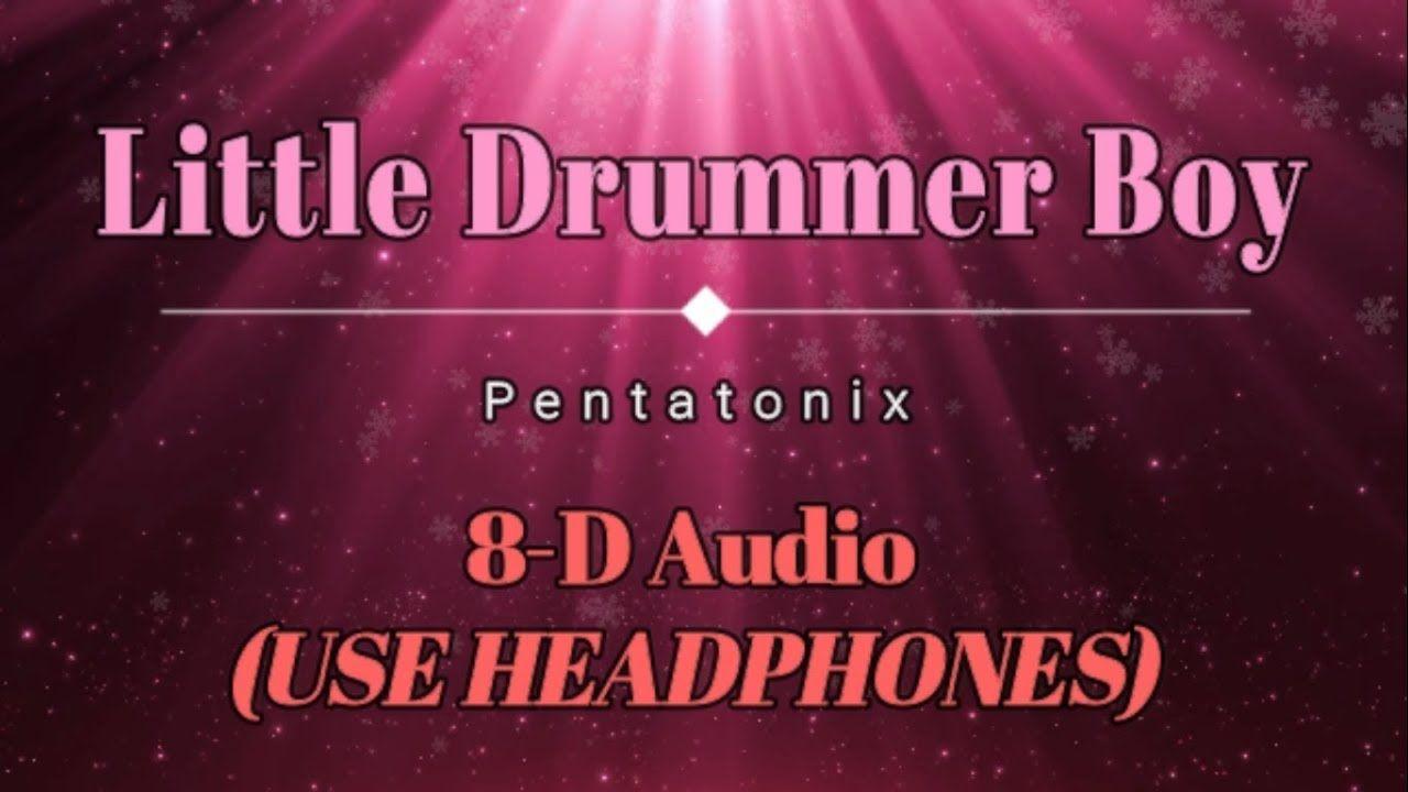 8d Audio Use Headphones Pentatonix Little Drummer Boy Lyric