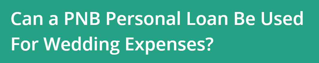 Can A Pnb Personal Loan Be Used For Wedding Expenses In 2020 Wedding Expenses Personal Loans Loan