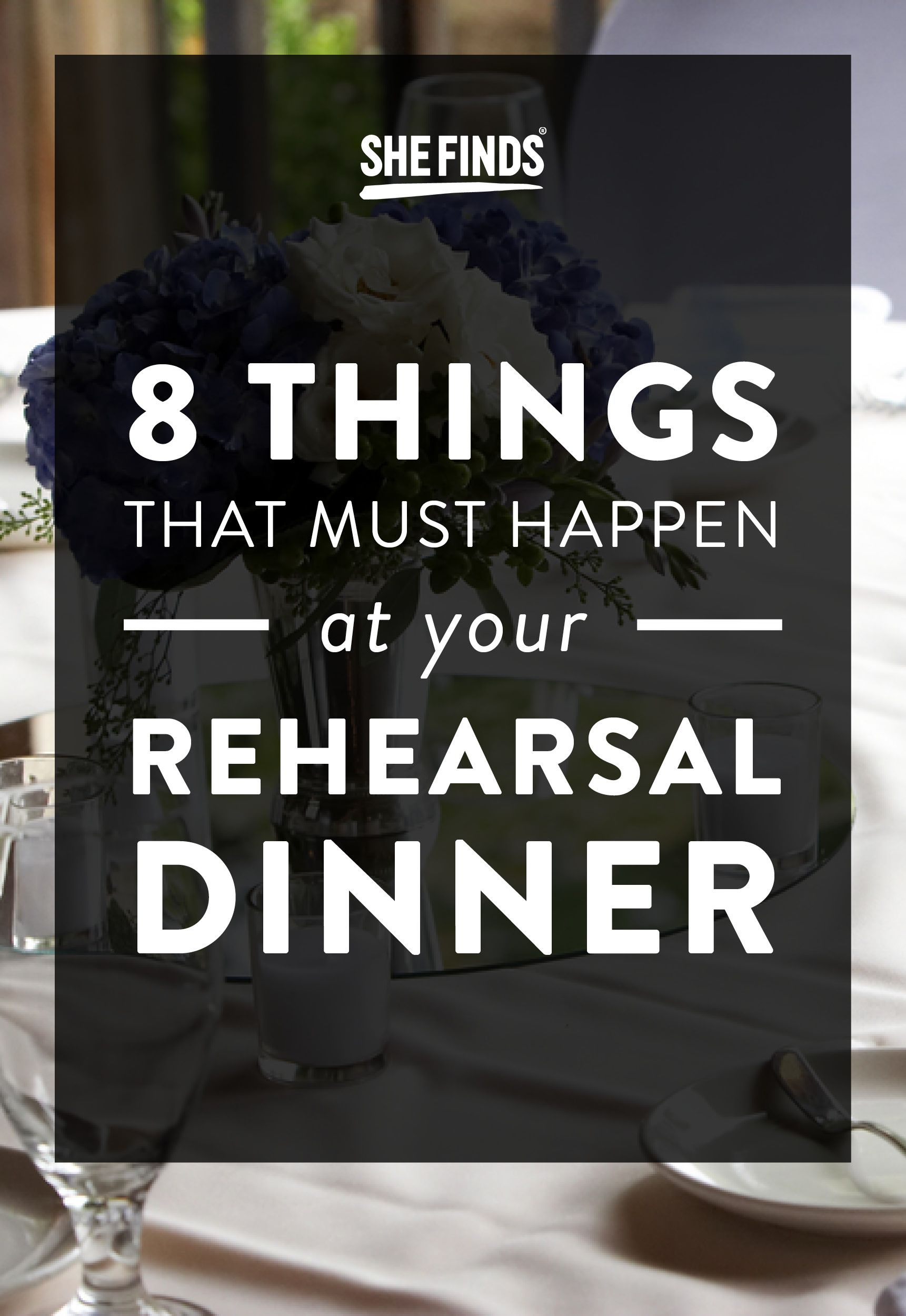 8 Things That Must Happen At Your Wedding Rehearsal Dinner