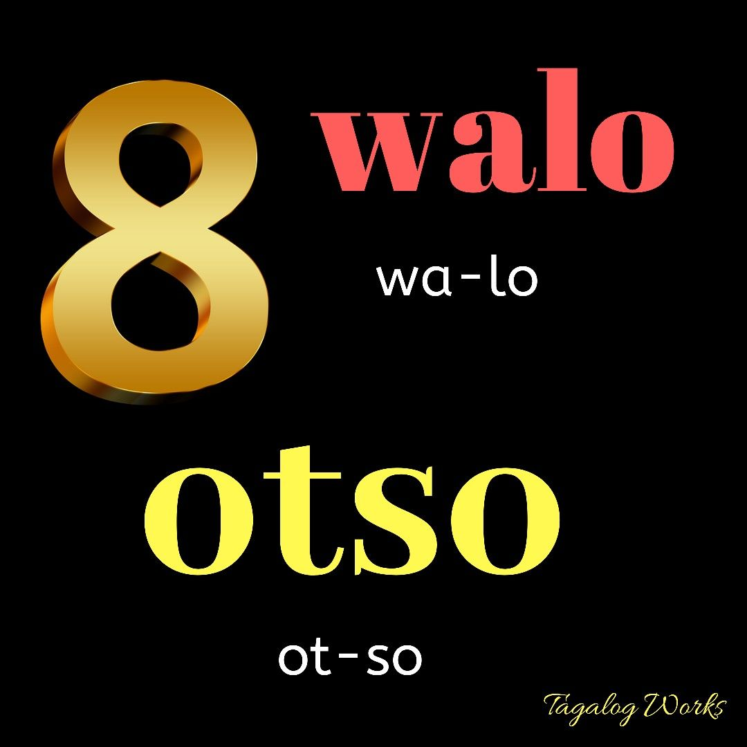 """The Filipino words """" walo"""" and """" otso"""" mean eight in ..."""
