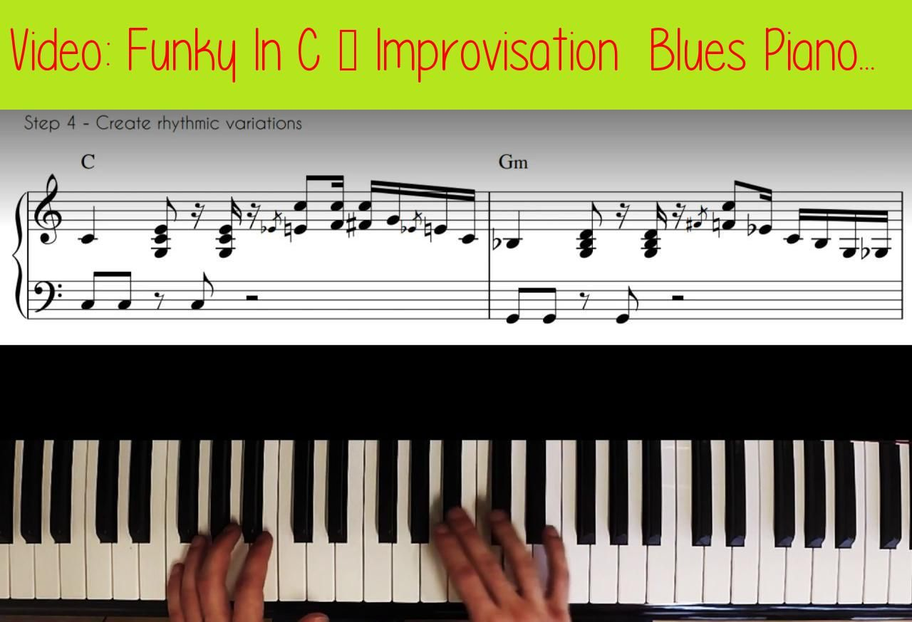 Funky In C - Improvisation Blues Piano Lesson #10Note: Once you
