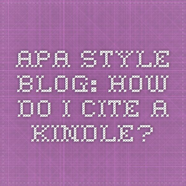 Apa style blog how do i cite a kindle uf globalization pinterest apa style blog how do i cite a kindle ccuart Images