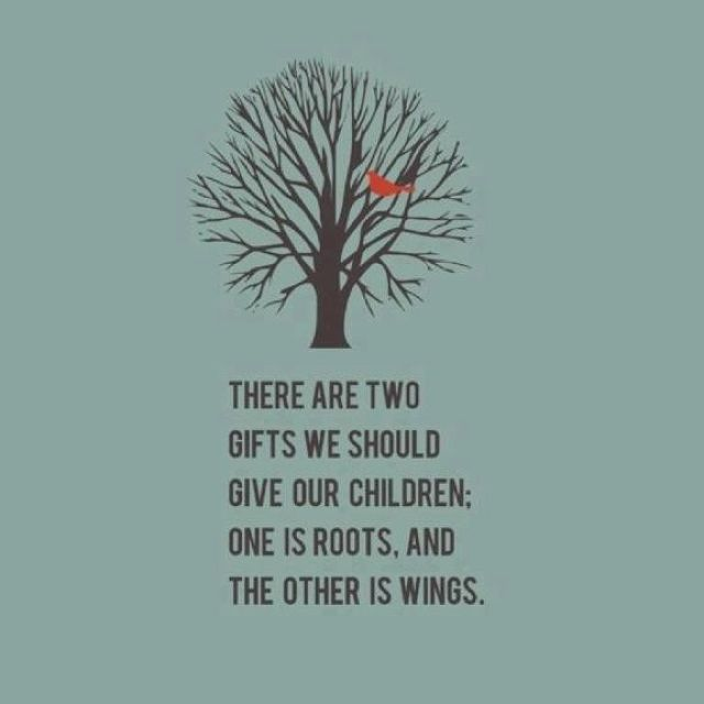 Give Our Children Roots Wings Wings Quotes Quotes For Kids Inspirational Quotes