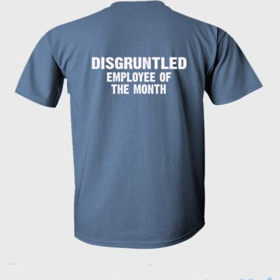 58cdb8bc8 Disgruntled Employee of the month tshirt - Ultra-Cotton T-Shirt Back Print  Only