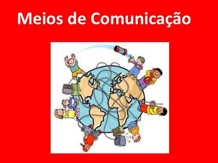 Meios De Comunicacao Br Com Imagens Meios De Comunicacao