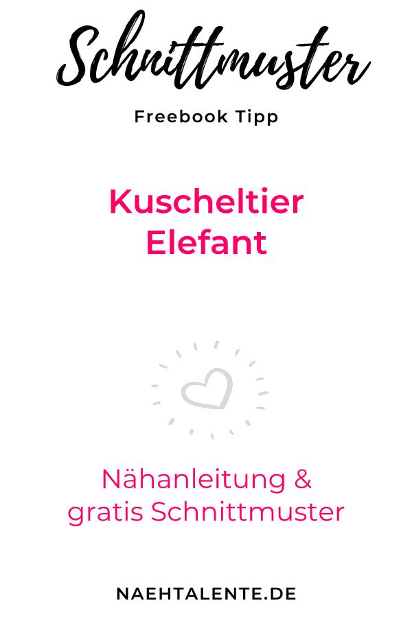 Kuscheltier Elefant zum selber nähen - Freebook & Nähanleitung ...