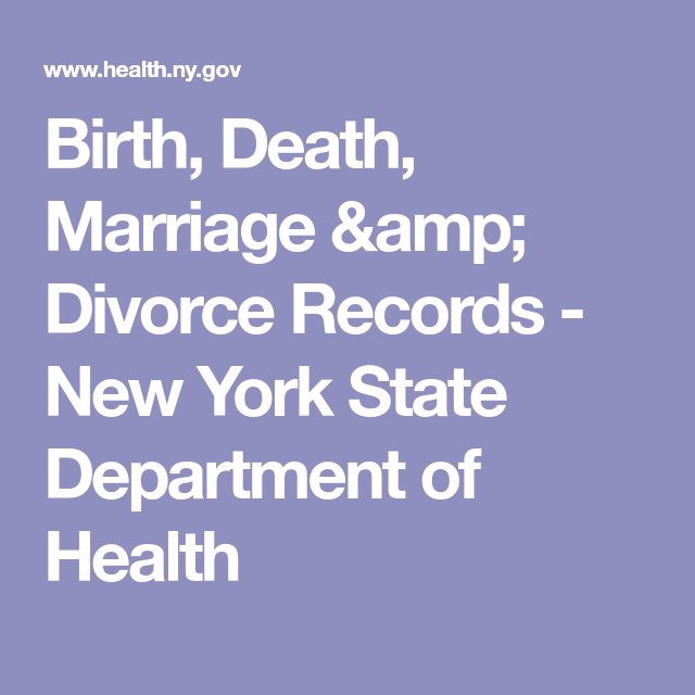 Birth Death Marriage Divorce Records New York State Department