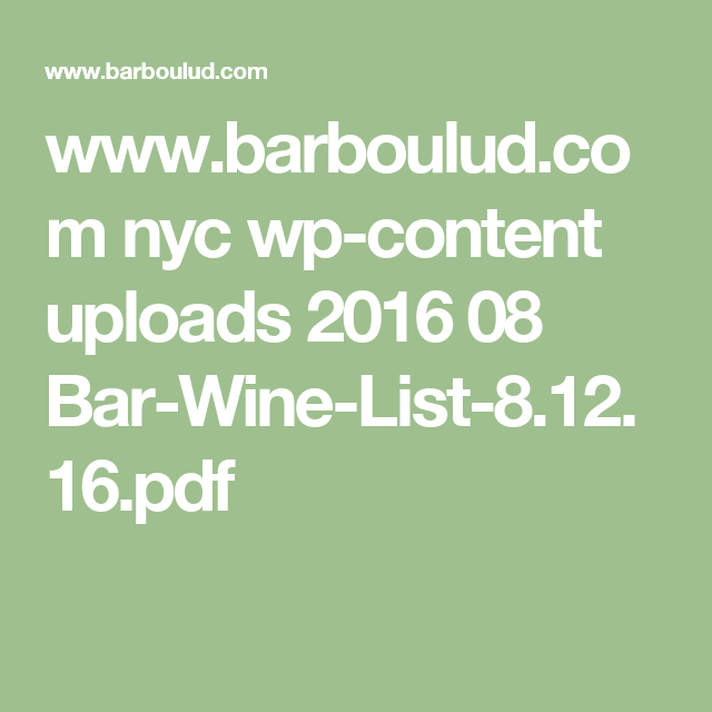 www.barboulud.com nyc wp-content uploads 2016 08 Bar-Wine-List-8.12.16.pdf